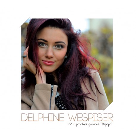 delphine-wespiser-plus-proches-qu-avant